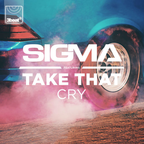 SIGMA feat. TAKE THAT: Cry