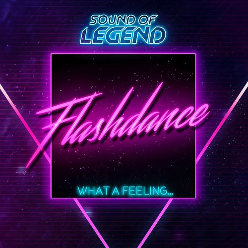 SOUND OF LEGEND: Flashdance