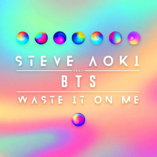 STEVE AOKI feat. BTS: Waste It On Me