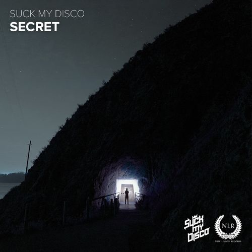 SUCK MY DISCO: Secret