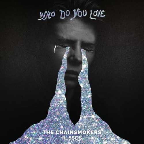THE CHAINSMOKERS feat. 5 SECONDS OF SUMMER: Who Do You Love