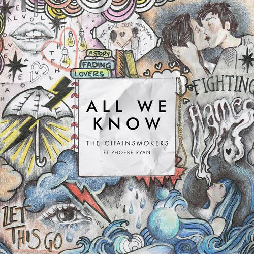 THE CHAINSMOKERS feat. PHOEBE RYAN: All We Know