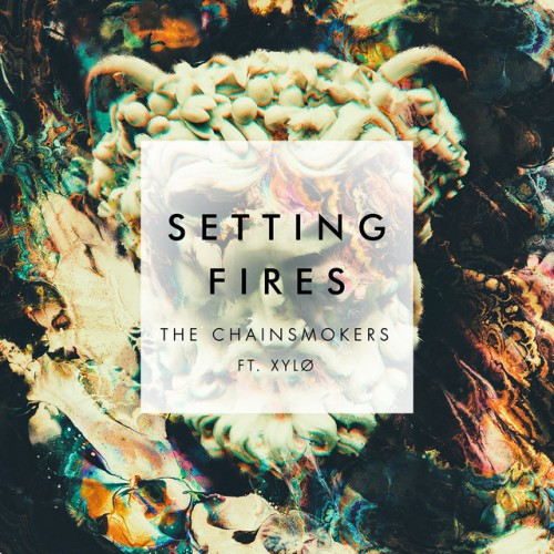 THE CHAINSMOKERS feat. XYLO: Setting Fires