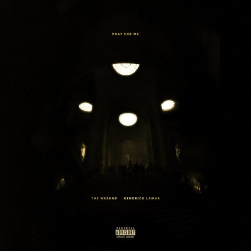 THE WEEKND & KENDRICK LAMAR: Pray For Me