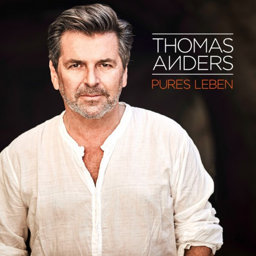 THOMAS ANDERS: Pures Leben