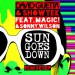 DAVID GUETTA & SHOWTEK feat. MAGIC! & SONNY WILSON: Sun Goes Down