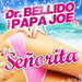 DR. BELLIDO feat. PAPA JOE: Senorita