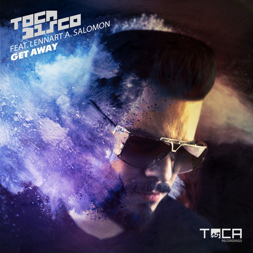 TOCADISCO feat. LENNART A. SALOMON: Get Away