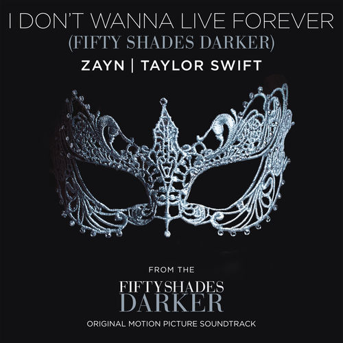 ZAYN & TAYLOR SWIFT: I Don`t Wanna Live Forever