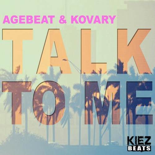AGEBEAT & KOVARY: Talk To Me