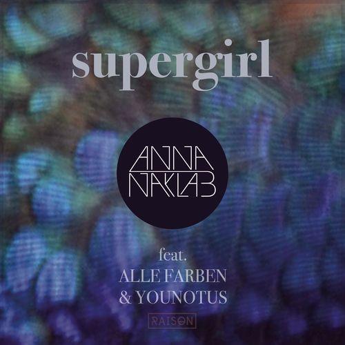 ANNA NAKLAB feat. ALLE FARBEN & YOUNOTUS: Supergirl