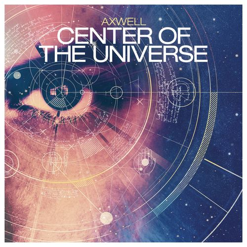 AXWELL: Center Of The Universe