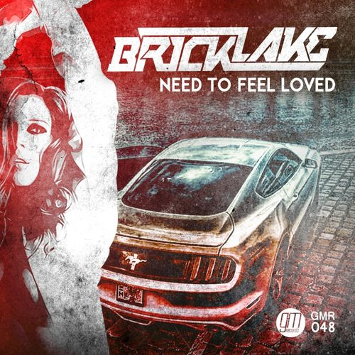 BRICKLAKE: Need To Feel Loved
