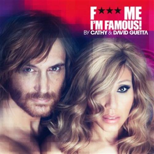 CATHY & DAVID GUETTA: F*** Me I'm Famous! Ibiza Mix 2012