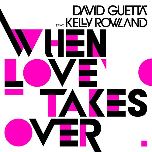 DAVID GUETTA feat. KELLY ROWLAND: When Love Takes Over