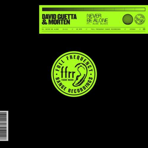 DAVID GUETTA & MORTEN feat. ALOE BLACC: Never Be Alone
