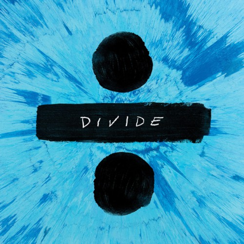 ED SHEERAN: ÷ [Divide]