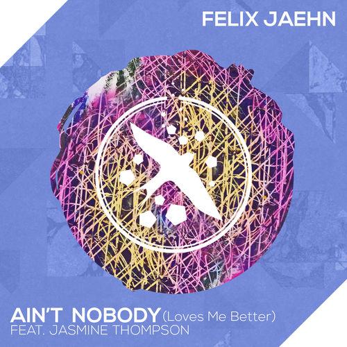 FELIX JAEHN feat. JASMINE THOMPSON: Ain't Nobody (Loves Me Better)