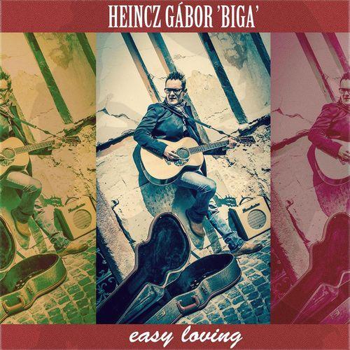 HEINCZ GÁBOR 'BIGA': Easy Loving