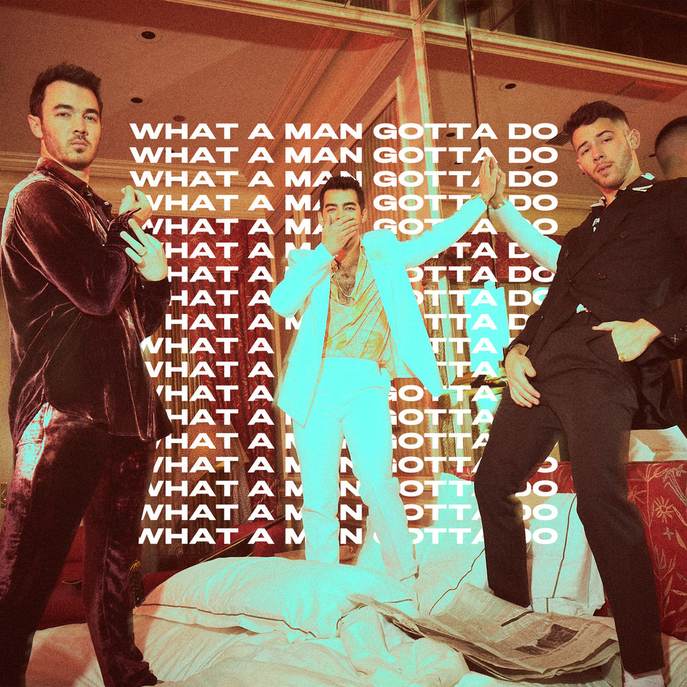 JONAS BROTHERS: What A Man Gotta Do