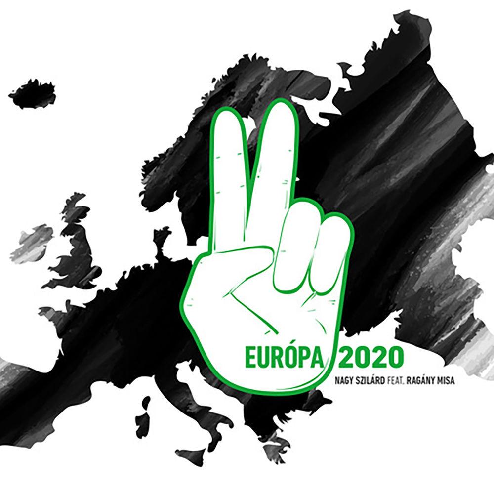 NAGY SZILÁRD feat. RAGÁNY MISA: Európa 2020