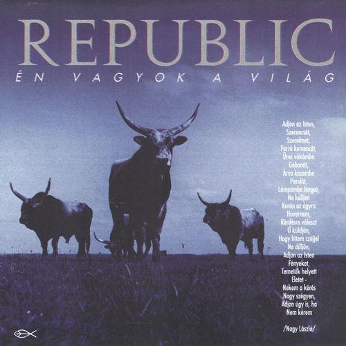 REPUBLIC: Én vagyok a világ