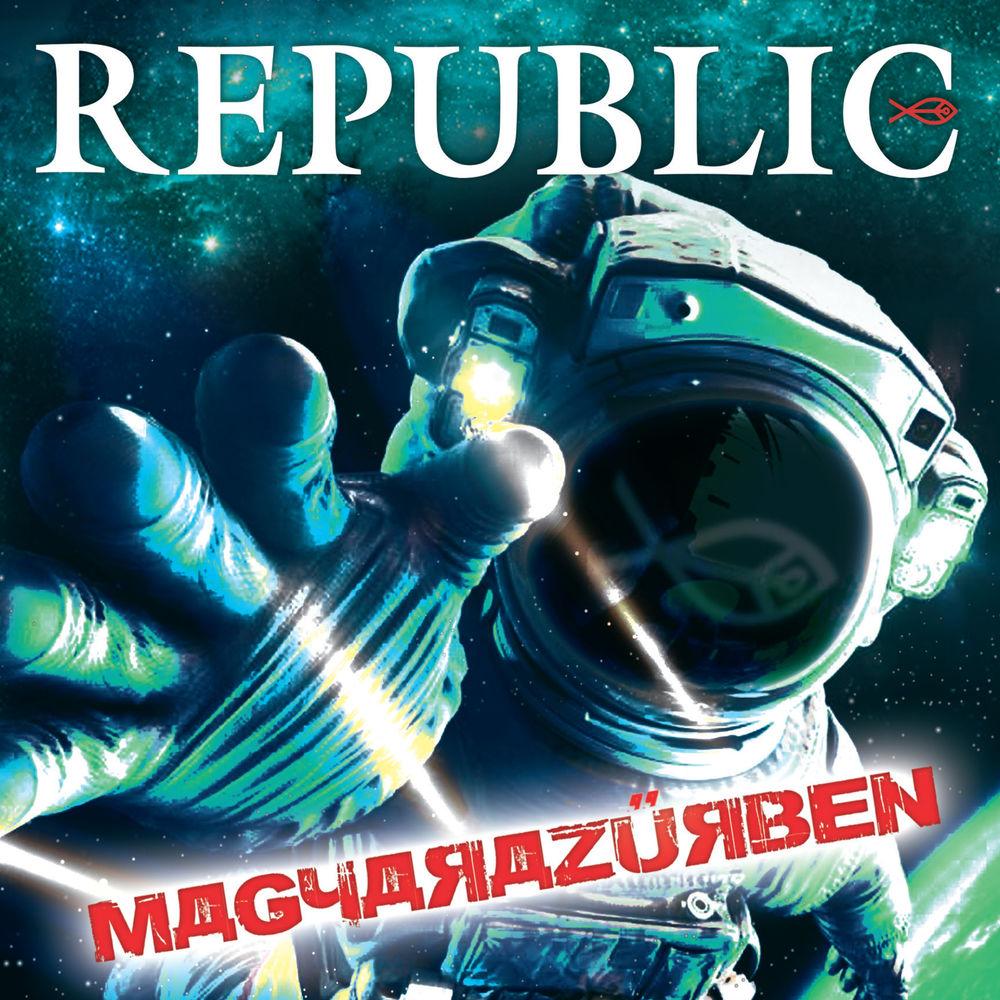 REPUBLIC: Magyarazűrben