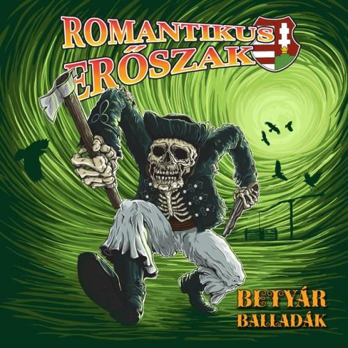 ROMANTIKUS ERŐSZAK: Betyár balladák