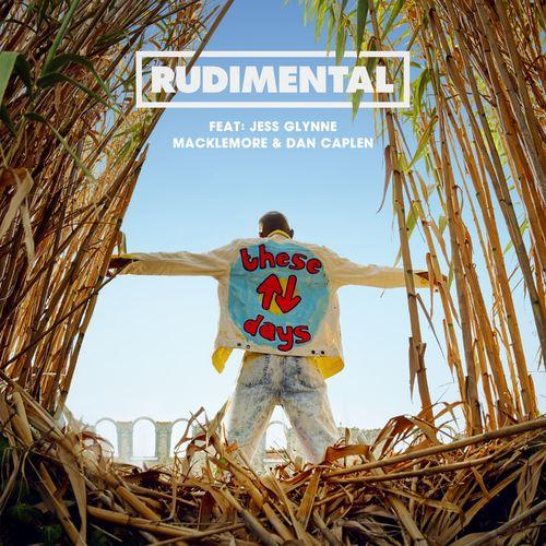 RUDIMENTAL feat. JESS GLYNNE, MACKLEMORE & DAN CAPLEN: These Days