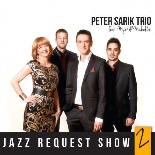 SÁRIK PÉTER TRIÓ feat. MICHELLER MYRTILL: Jazzkívánságműsor 2