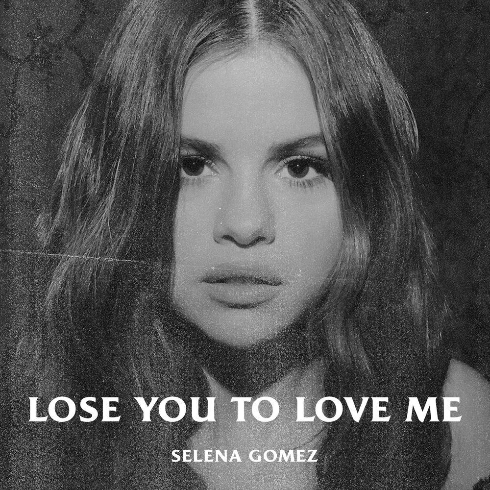 SELENA GOMEZ: Lose You to Love Me