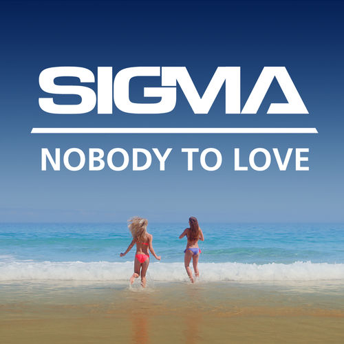 SIGMA: Nobody To Love