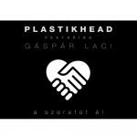 PLASTIKHEAD feat. GÁSPÁR LACI: A szeretet él / Nobody Says