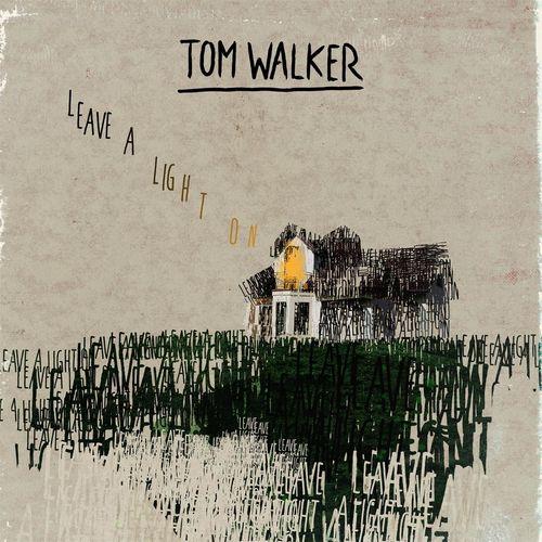 TOM WALKER: Leave A Light On