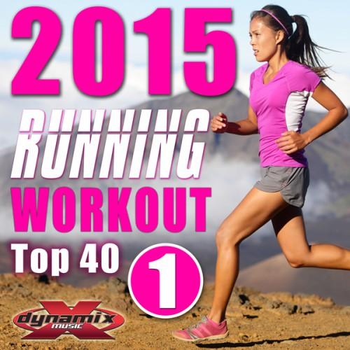 VÁLOGATÁS: Top 40 Running Workout 2015, Vol. 1 (60 Minute Non-Stop Workout Mix 130-144 BPM)