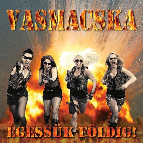 VASMACSKA: Égessük földig!